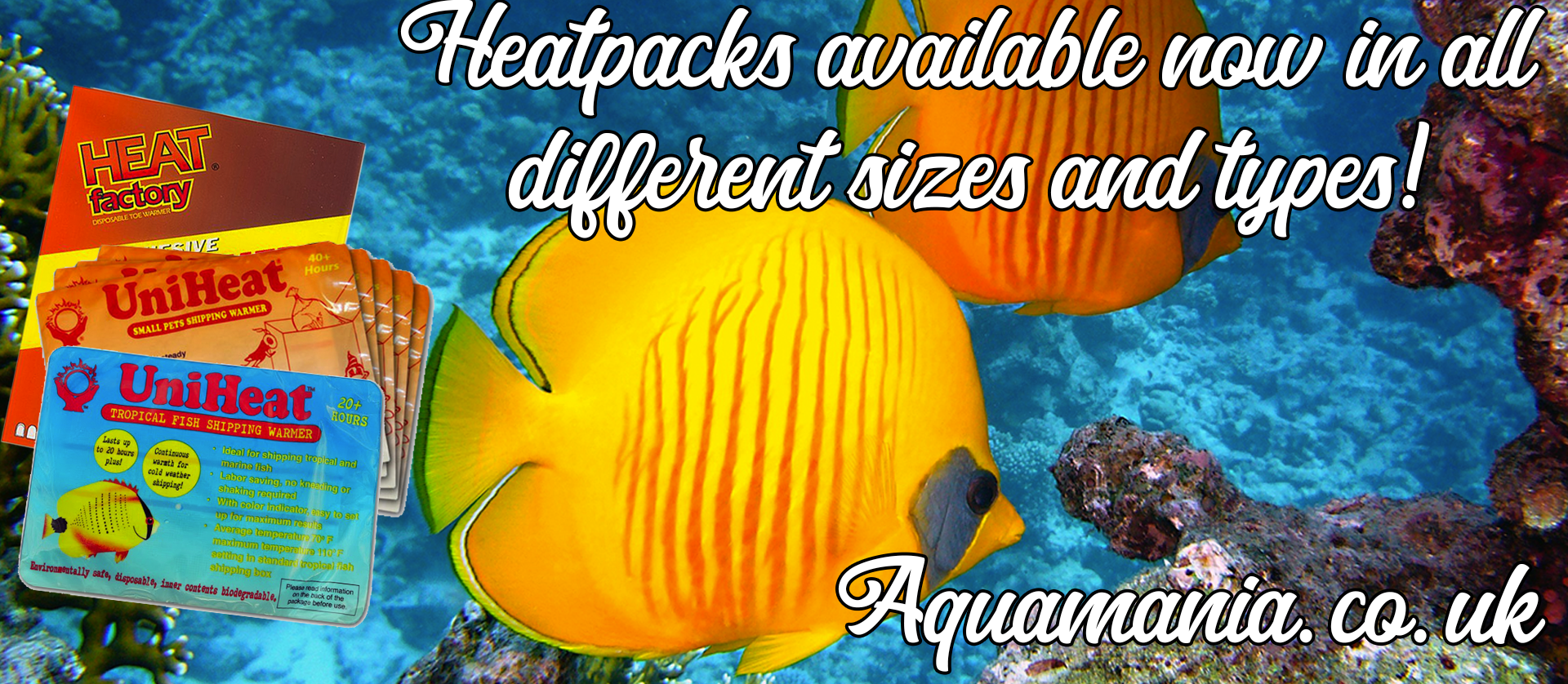 Marine fish image behind heat packs by uniheat - text reads Heatpacks available now in all different sizes and types aquamania.co.uk